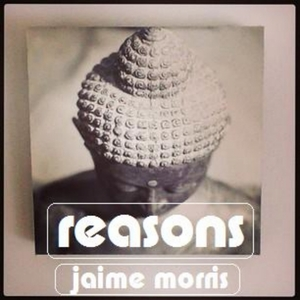 MORRIS, Jaime - Reasons