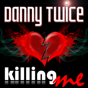 DANNY TWICE - Killing Me (remixes)