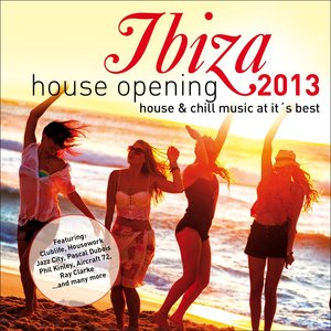 VARIOUS - Ibiza House Opening 2013: House & Chillout Music At It's Best