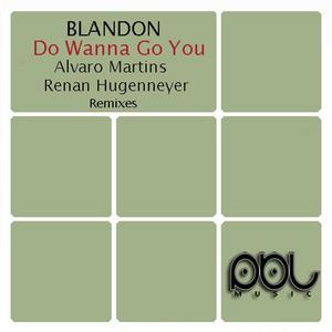 BLANDON/FELIPE BLANDON - Do Wanna Go You