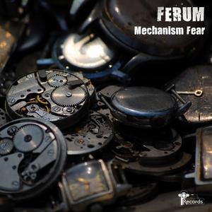 FERUM - Mechanism Fear