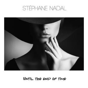 NADAL, Stephane - Until The End Of Time