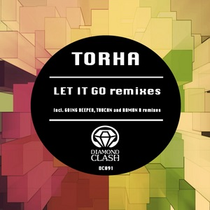 TORHA - Let It Go (remixes EP)