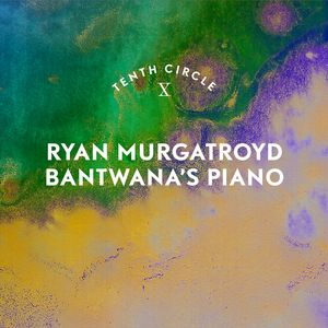 RYAN MURGATROYD - Bantwana's Piano