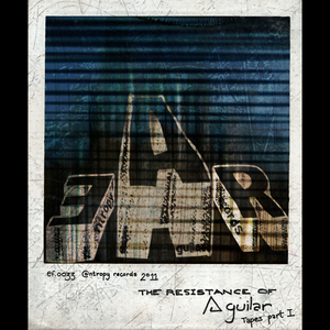 VARIOUS - The Resistance Of Aguilar: Tapes Part I