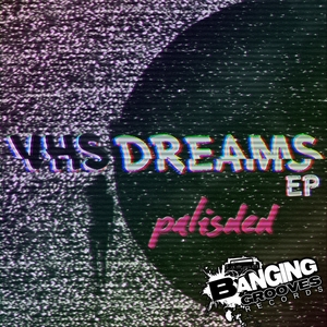 PALISDED - VHS Dreams EP