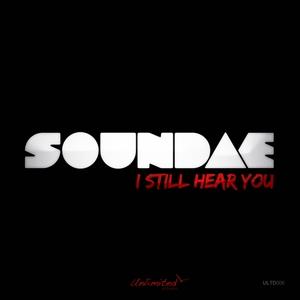 SOUNDAE - I Still Hear You