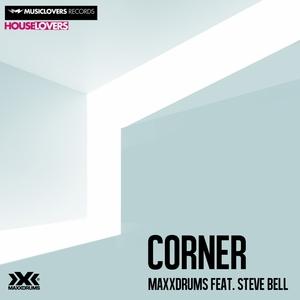 MAXXDRUMS feat STEVE BELL - Corner EP