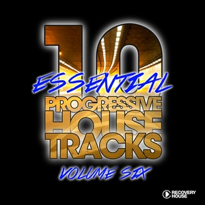 VARIOUS - 10 Essential Progressive House Tracks Vol 6