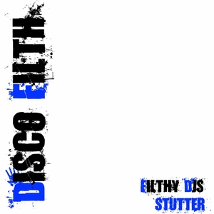 FILTHY DJS - Stutter