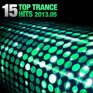 VARIOUS - 15 Top Trance Hits 2013 05