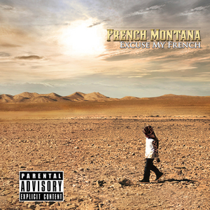 FRENCH MONTANA - Excuse My French (Explicit Deluxe)