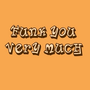 FUNK YOU VERY MUCH - Funk You Very Much Volume 32