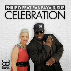 PHILIP D feat FAB FAYA & SUE - Celebration