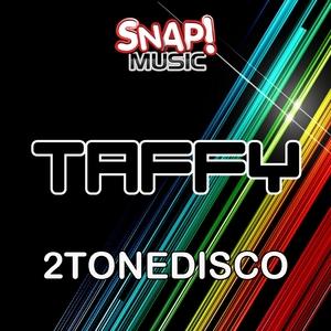 2TONEDISCO - Taffy