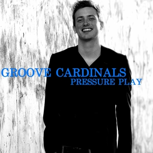 GROOVE CARDINALS - Pressure Play