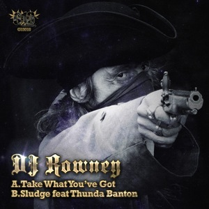 DJ ROWNEY - Take What You've Got