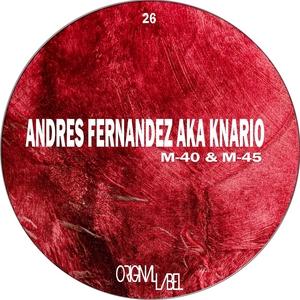 FERNANDEZ, Andres aka KNARIO - M 40 & M 45