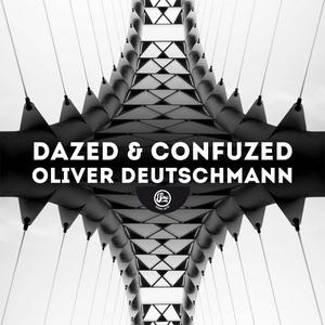 OLIVER DEUTSCHMANN - Dazed & Confuzed