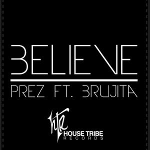 PREZ feat BRUJITA - Believe (remixes)