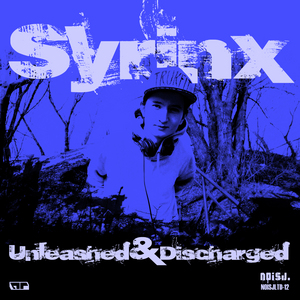 SYRINX - Unleashed & Discharged