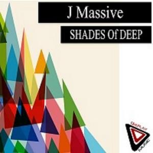J MASSIVE - Shades Of Deep