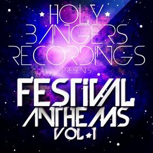 VARIOUS - Holy Bangers Presents: Festival Anthems Vol 1