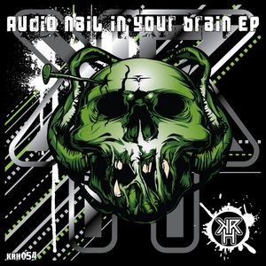 AUDIO NAIL - In Your Brain EP