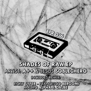 A++/JESUS SOBLECHERO - Shades Of Raw EP