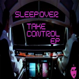 SLEEPOVER (ITALY) - Take Control EP