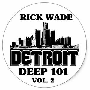WADE, Rick - Detroit Deep 101 Vol 2