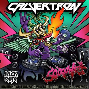 CALVERTRON - 50,000 Watts EP