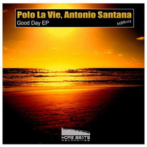POLO LA VIE/ANTONIO SANTANA - Good Day EP