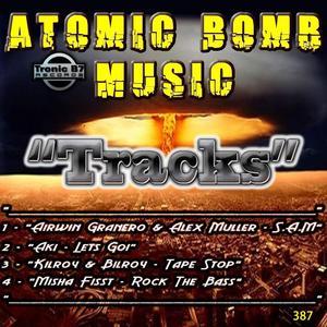 GRANERO, Airwin/ALEX MULLER/AKI/KILROY & BILROY/MISHA FISST - Atomic Bomb Music