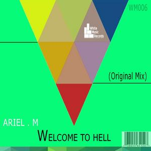 ARIEL M - Welcome To Hell