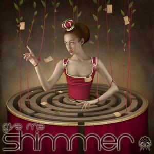 SHIMMER - Give Me