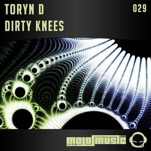 TORYN D - Dirty Knees