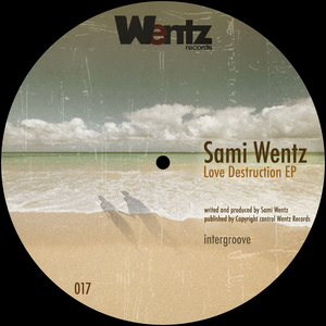 WENTZ, Sami - Love Destruction EP