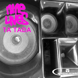 NINE LIVES - Ta Tada