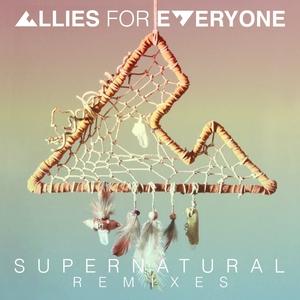 ALLIES FOR EVERYONE - Supernatural (remixes)