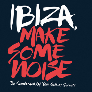 VARIOUS - Ibiza, Make Some Noise