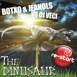 BOTXO/JEANOLS vs DJ VECI - The Dinosaur