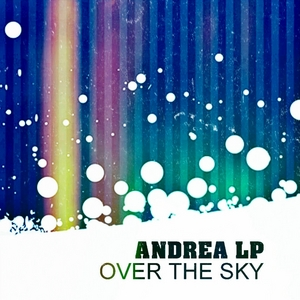ANDREA LP - Over The Sky