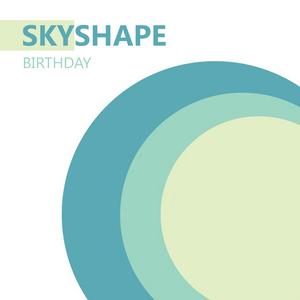 SKYSHAPE - Birthday