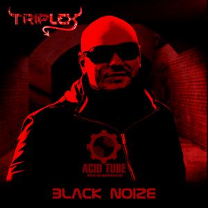 TRIPLEX - Black Noize