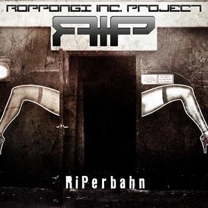 RIP aka ROPPONGI INC PROJECT - Riperbahn