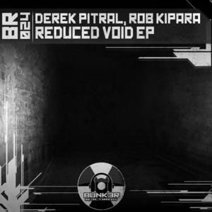 PITRAL, Derek/ROB KIPARA - Reduced Void EP