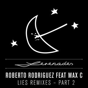 RODRIGUEZ, Roberto feat MAX C - Lies Remixes Part 2