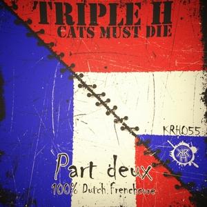 TRIPLE H - Cats Must Die (Part Deux)