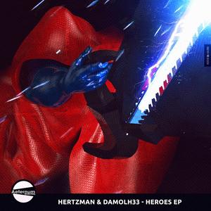 HERTZMAN/DAMOLH33 - Heroes EP